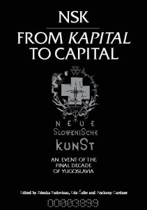 NSK - From Kapital to Capital | Neue Slowenische Kunst Exhibition - Publication